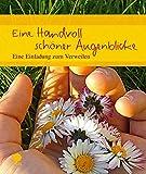 Image de Eine Handvoll schöner Augenblicke: Eine Einladung zum Verweilen (Eschbacher Geschenkheft)
