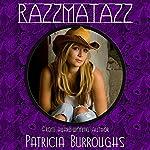 Razzmatazz   Patricia Burroughs