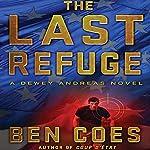 The Last Refuge: Dewey Andreas, Book 3 | Ben Coes