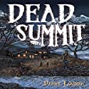 Dead Summit (       UNABRIDGED) by Daniel Loubier Narrated by George Kuch