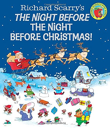 The Night Before the Night Before Christmas! (Richard Scarry)