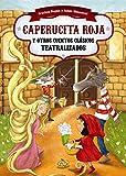 img - for Caperucita roja y otros cuentos clasicos teatralizados (Spanish Edition) (Teatralmente) book / textbook / text book