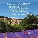 Retour au pays bleu | Livre audio Auteur(s) : Françoise Bourdon Narrateur(s) : Annie Berrebi