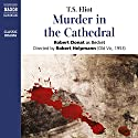 Murder in the Cathedral Performance by T. S. Eliot Narrated by Robert Donat, Alan Dobie, Wolfe Morris, Patrick Wymark, Bruce Sharman