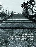Kienast Vogt: Parks Und Friedhofe/Parks and Cemeteries