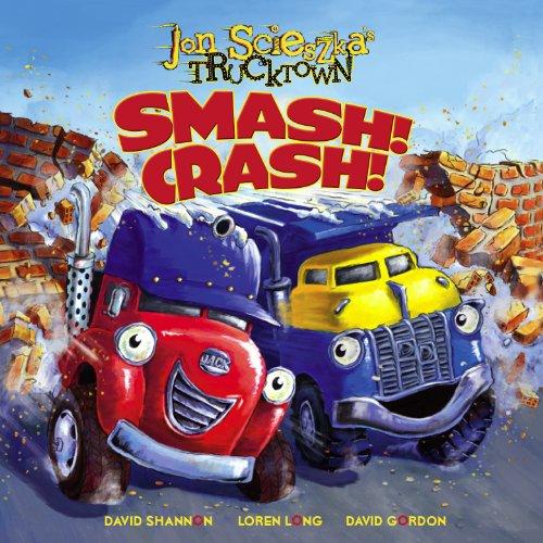 Smash!Crash! (Jon Scieszka's Trucktown)