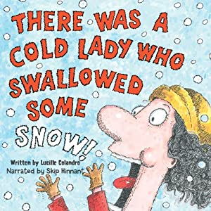 There Was a Cold Lady Who Swallowed Some Snow Audiobook