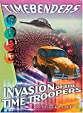 Invasion of the Time Troopers (Timebenders) (140030041X) by Jim Denney