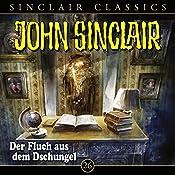 Der Fluch aus dem Dschungel (John Sinclair Classics 26) | Jason Dark