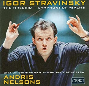 Stravinsky: The Firebird, Symphony of Psalms (CBSO/Nelsons)