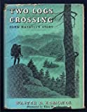 Two Logs Crossing (0396025056) by Edmonds, Walter D.