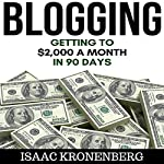 Blogging: Getting to $2,000 a Month in 90 Days | Isaac Kronenberg