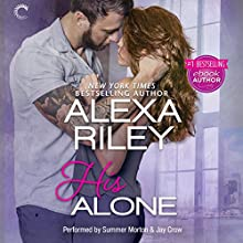 His Alone: For Her, Book 2 Audiobook by Alexa Riley Narrated by Summer Morton, Jay Crow