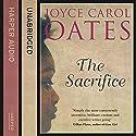 The Sacrifice Audiobook by Joyce Carol Oates Narrated by Bahni Turpin, Sisi Aisha Johnson, Karole Foreman, Adam Lazarre-White