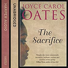 The Sacrifice (       UNABRIDGED) by Joyce Carol Oates Narrated by Bahni Turpin, Sisi Aisha Johnson, Karole Foreman, Adam Lazarre-White