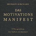 Das MotivationsManifest: 9 Versprechen, das Leben zu meistern | Brendon Burchard