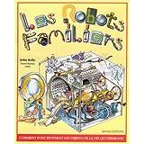LES ROBOTS FAMILIERS. : Comment fonctionnent les robots de la vie quotidienne ?