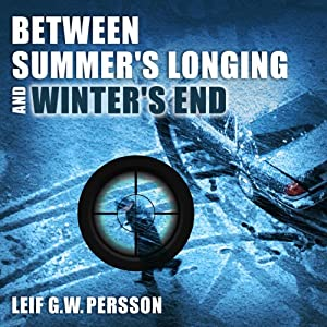 Between Summer's Longing and Winter's End: The Story of a Crime | [Leif G. W. Persson, Paul Norlen (translator)]