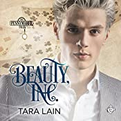 Beauty, Inc.: Pennymaker Tales, Book 3 | Tara Lain