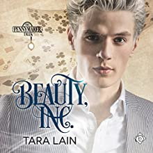 Beauty, Inc.: Pennymaker Tales, Book 3 Audiobook by Tara Lain Narrated by Kale Williams