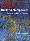 echange, troc Sandra Meech - Quilts contemporains : Design, surface et couture