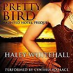 Pretty Bird: Haunted Hotel Prequel | Haley Whitehall