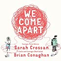 We Come Apart Audiobook by Sarah Crossan, Brian Conoghan Narrated by Rosie Jones, Oliver Hembrough