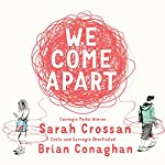 We Come Apart | Sarah Crossan,Brian Conoghan