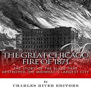 The Great Chicago Fire of 1871 Audiobook