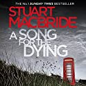 A Song for the Dying Audiobook by Stuart MacBride Narrated by Ian Hanmore