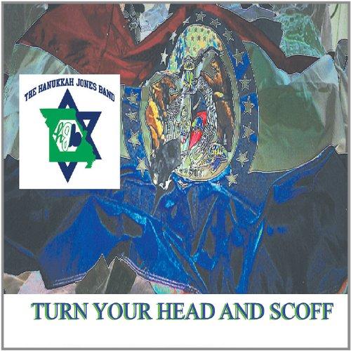 The Hanukkah Jones Band - Turn Your Head and Scoff