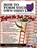 img - for How to Form Your Own Ohio LLC (Limited Liability Company) Before the Ink Dries!: A Step-By-Step Guide With Forms (How to Form a Limited Liability com (How to Form a Limited Liability Company Series) book / textbook / text book