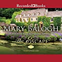 The Escape: Survivor's Club, Book 3 Audiobook by Mary Balogh Narrated by Rosalyn Landor