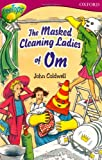 Oxford Reading Tree: Stage 10: TreeTops Stories: The Masked Cleaning Ladies of Om (Treetops Fiction)