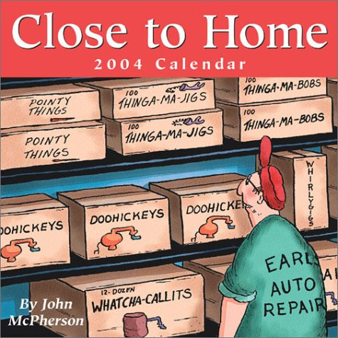 Close To Home: 2004 Calendar