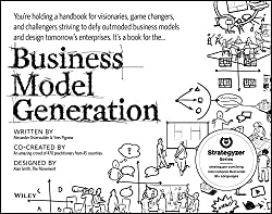 Business Model Generation: A Handbook for Visionaries Game Changers and Challengers by Kouzes James M