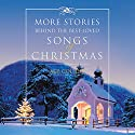 More Stories Behind the Best-Loved Songs of Christmas (       UNABRIDGED) by Ace Collins Narrated by Marc Cashman