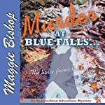 Murder at Blue Falls: The Horse Found the Body: Appalachian Adventure Mysteries, Volume 1 (       UNABRIDGED) by Maggie Bishop Narrated by Norma Guerra-Stueber