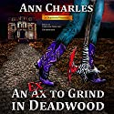 An Ex to Grind in Deadwood: The Deadwood Mysteries, Book 5 (       UNABRIDGED) by Ann Charles Narrated by Caroline Shaffer