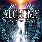 Alchemy: Psychology and the Alchemists Radio/TV von Adrian Gilbert Gesprochen von: Adrian Gilbert