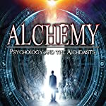 Alchemy: Psychology and the Alchemists | Adrian Gilbert