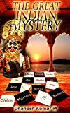 The  Great Indian Mystery: A confluence of Love, Myth and Mystery (The hidden treasure Book 1)