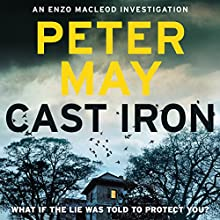 Cast Iron: Enzo Macleod 6 Audiobook by Peter May Narrated by Peter Forbes