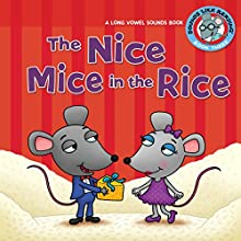 The Nice Mice in the Rice: A Long Vowel Sounds Book | Livre audio Auteur(s) : Brian P. Cleary Narrateur(s) :  Book Buddy Digital Media