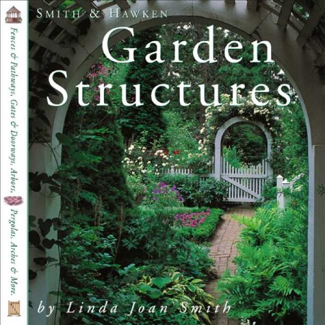 Garden Structures (Smith & Hawken) - Workman Publishing Company - 0761114068 - ISBN:0761114068