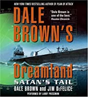 Dale Brown's Dreamland: Satan's Tail CD (Dreamland (Harper Audio))