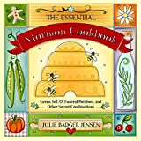 The Essential Mormon Cookbook: Green Jell-O, Funeral Potatoes, and Other Secret Combinations