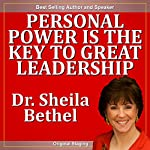 Personal Power Is the Key to Great Leadership: The 30-Minute 'New Breed of Leader' Success Series | Sheila Murray Bethel