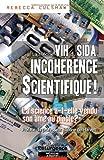 Théorie VIH du sida, incohérence scientifique !