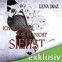 Ich sehe was, was du nicht siehst Hörbuch von Lena Diaz Gesprochen von: Christiane Marx